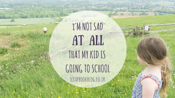 why i'm not sad my kid is going to school