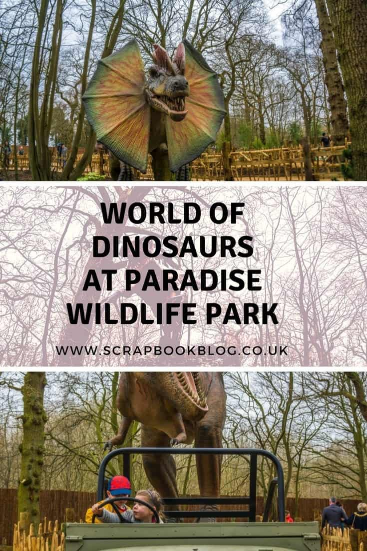 World of dinosaurs at paradise wildlife park, hertfordshire